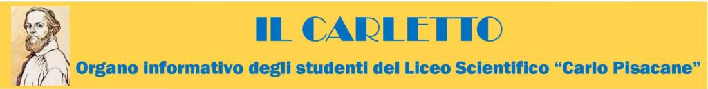 """IL CARLETTO Organo informativo degli studenti del Liceo Scientifico """"Carlo Pisacane"""""""